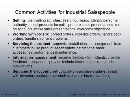 McGraw-Hill/Irwin Copyright © 2006 by The McGraw-Hill Companies, Inc. All rights reserved. 6-1 Common Activities for Industrial Salespeople Selling: plan.
