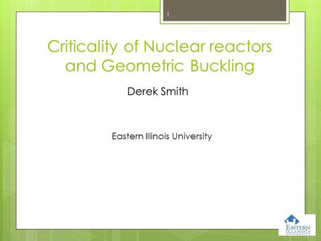 Criticality of Nuclear reactors and Geometric Buckling