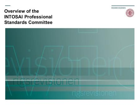 Overview of the INTOSAI Professional Standards Committee.