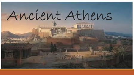 Ancient Athens.