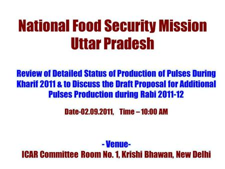 National Food Security Mission Uttar Pradesh. Agenda for Review of Pulses Production Status and Implementation of the Pulses Production Programme during.