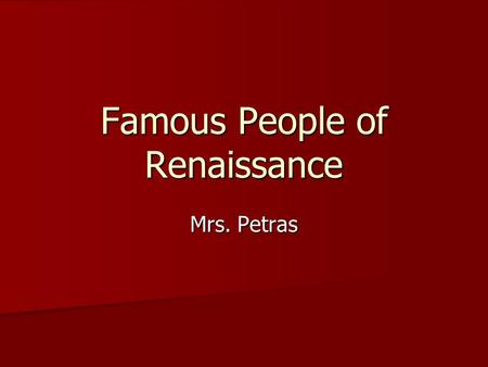 Famous People of Renaissance Mrs. Petras. Baldassare Castiglione Social Writer Social Writer The book of the Courtier The book of the Courtier.