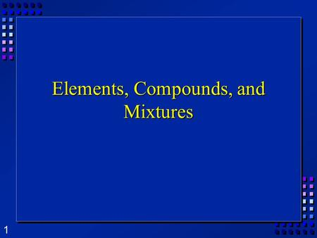 1 Elements, Compounds, and Mixtures. 2 What is Matter?  Matter is anything that has mass and volume.  All matter is composed of tiny particles.  Arrangement.