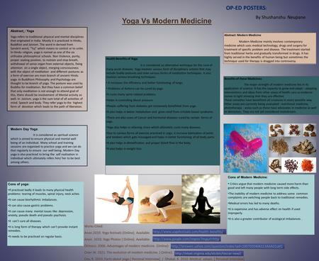 Yoga Vs Modern Medicine Modern Day Yoga: It is considered as spiritual science which is aimed to ensure physical and mental well being of an individual.