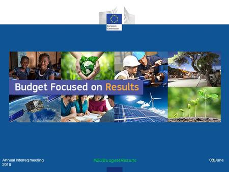 Annual Interreg meeting 06 June 2016 #EUBudget4Results 1.