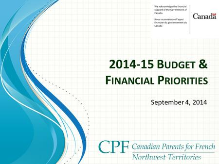 2014-15 B UDGET & F INANCIAL P RIORITIES September 4, 2014.