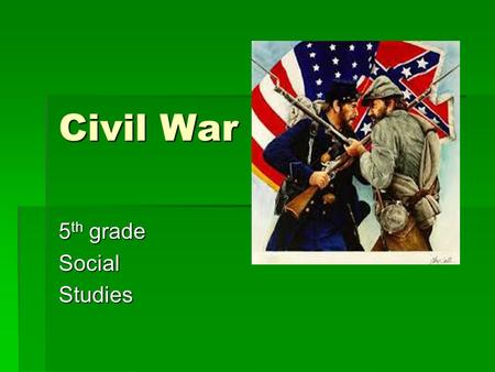 Civil War 5 th grade SocialStudies. Standard: SS5H1 a.Id. Uncle Tom's Cabin and Brown's Raid and explain how events related to C.W. b.Discuss how st.