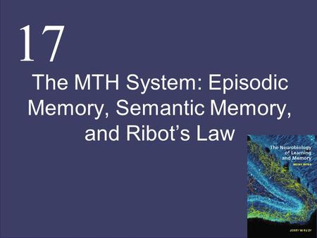The MTH System: Episodic Memory, Semantic Memory, and Ribot's Law