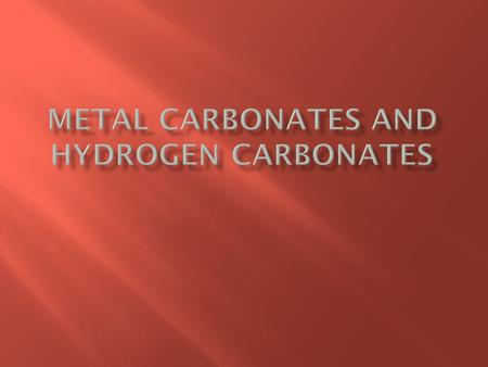  Most carbonates are insoluble (can not be dissolved in water) except those containing sodium or potassium ions.