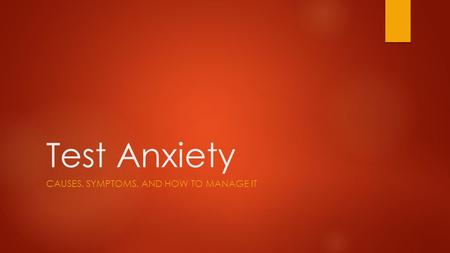 Test Anxiety CAUSES, SYMPTOMS, AND HOW TO MANAGE IT.