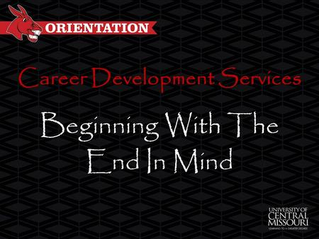 Career Development Services Beginning With The End In Mind.