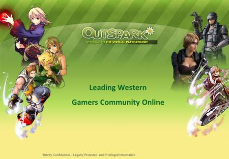 Leading Western Gamers Community Online Strictly Confidential – Legally Protected and Privileged Information.