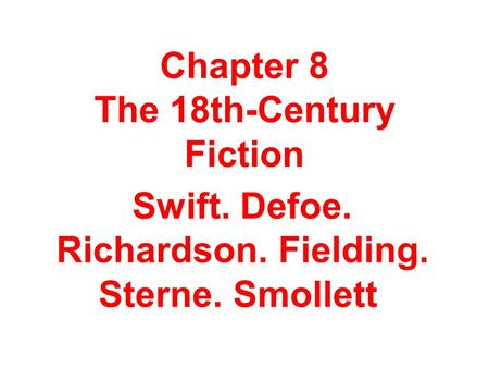 Chapter 8 The 18th-Century Fiction