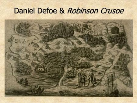 "Daniel Defoe & Robinson Crusoe. Dissenters & British Culture   The ""reformation"" of the church in England—which created the Church of England (aka Anglican)—is."