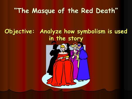 the allegory in the masque of the red death a short story by edgar allan poe Start studying the masque of the red death by edgar allan poe learn vocabulary, terms, and more with flashcards, games, and other study tools.