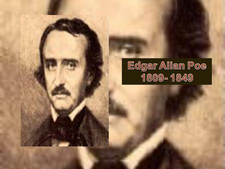 was an American poet, short story writer, editor and literary critic, and is considered part of the American Romantic Movement. Edgar Allan Poe.