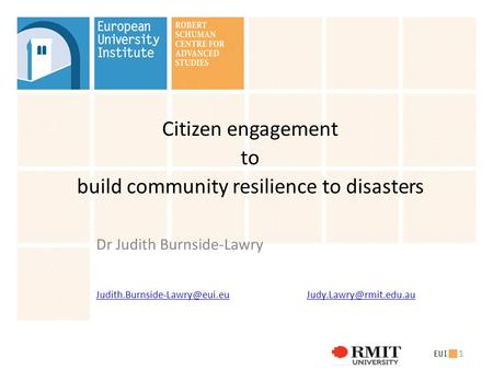 Citizen engagement to build community resilience to disasters Dr Judith Burnside-Lawry