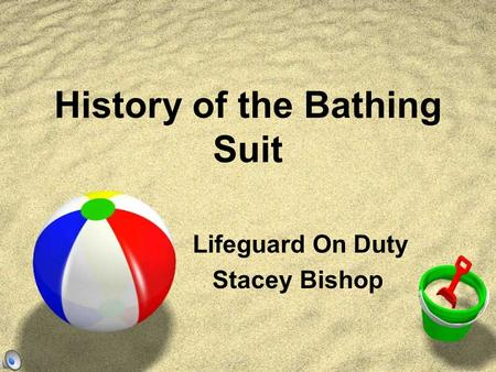 History of the Bathing Suit Lifeguard On Duty Stacey Bishop.