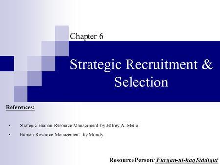 Strategic recruitment selection