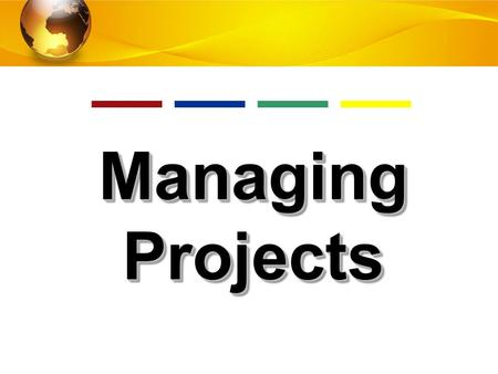 14.1 © 2010 by Prentice Hall Managing Projects. 14.2 © 2010 by Prentice Hall LEARNING OBJECTIVES Identify and describe the objectives of project management.