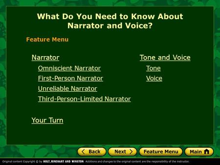 Narrator Omniscient Narrator First-Person Narrator Unreliable Narrator Third-Person-Limited Narrator Your Turn What Do You Need to Know About Narrator.