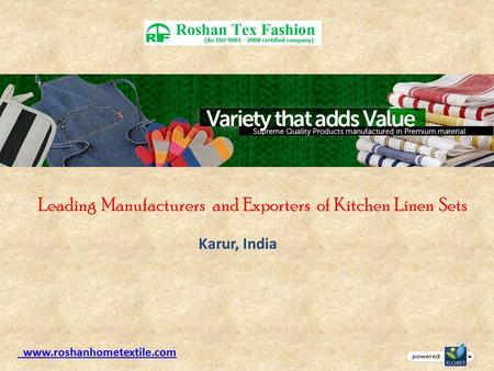 Leading Manufacturers and Exporters of Kitchen Linen Sets www.roshanhometextile.com Karur, India.