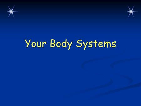 Your Body Systems. Chapter Overview   Lesson 1: Your Body Systems   Lesson 2: Nutrition   Lesson 3: The Benefits of Physical Activity   Lesson.