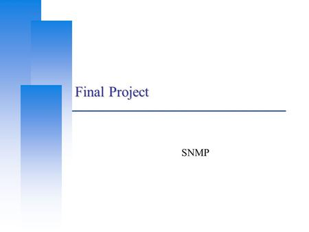 Final Project SNMP. Computer Center, CS, NCTU 2 Introduction  Use SNMP to collect system information and graph with RRDTool  Prerequisites SNMP software.