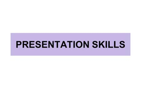 PRESENTATION SKILLS Parts of presentation All types of presentations consist of three basic parts: The introduction (10 – 15% of your speaking time)