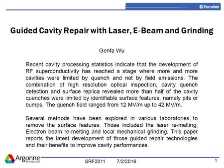 1 Guided Cavity Repair with Laser, E ‐ Beam and Grinding Genfa Wu Recent cavity processing statistics indicate that the development of RF superconductivity.