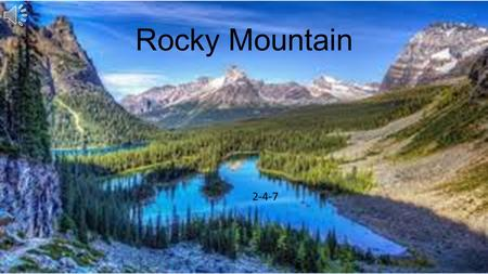 Rocky Mountain 2-4-7 F C Rocky mountain, rocky mountain, rocky mountain high; F When you're on that rocky mountain, C7 F Hang your head and cry!
