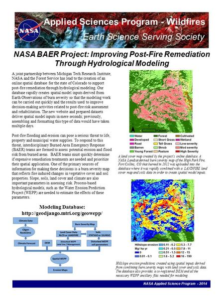 NASA BAER Project: Improving Post-Fire Remediation Through Hydrological Modeling NASA Applied Science Program - 2014 Applied Sciences Program - Wildfires.