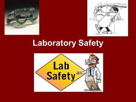 Laboratory Safety Safety Showers Safety Eye Washes Emergency Exits Fire Extinguishers Emergency Electrical Cutoff Switch.