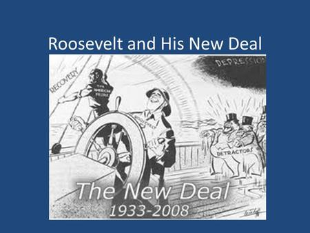 Roosevelt and His New Deal. VII. FDR and the New Deal.