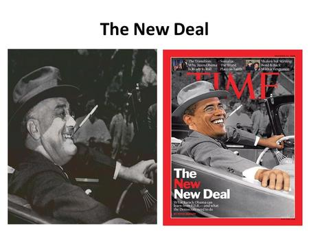 The New Deal 1932 vs. 2008 Americans were ready for change… – Presidents Bush & Hoover Smaller government, relative to economy Less regulation & intervention.