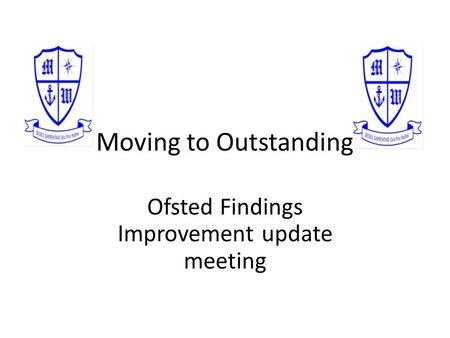 Moving to Outstanding Ofsted Findings Improvement update meeting.