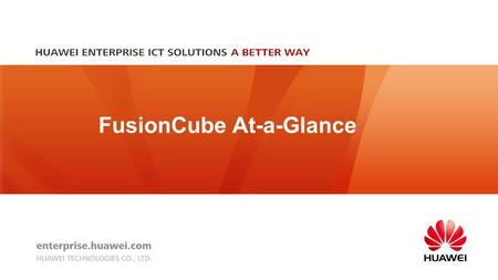FusionCube At-a-Glance. 1 Application Scenarios Enterprise Cloud Data Centers Desktop Cloud Database Application Acceleration Midrange Computer Substitution.