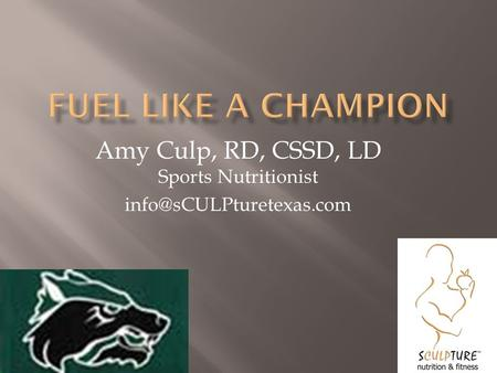 Amy Culp, RD, CSSD, LD Sports Nutritionist
