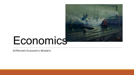 Economics Different Economic Models. Market Economy  A market economy is an economy in which decisions regarding investment, production and distribution.