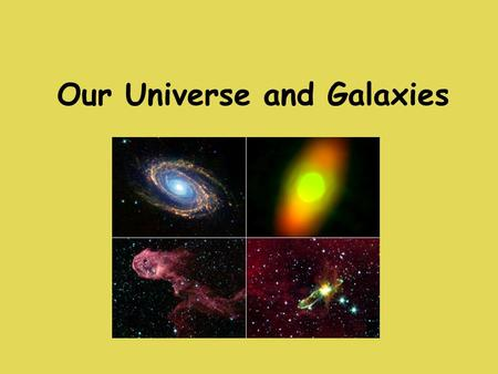 Our Universe and Galaxies