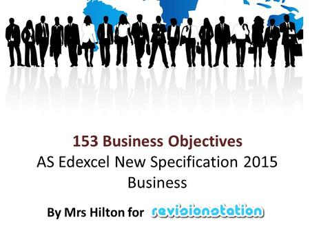 153 Business Objectives AS Edexcel New Specification 2015 Business By Mrs Hilton for.