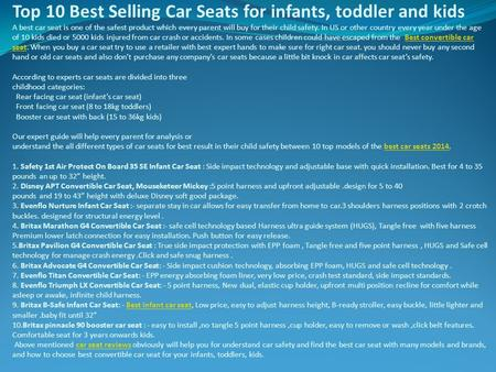 Top 10 Best Selling Car Seats for infants, toddler and kids A best car seat is one of the safest product which every parent will buy for their child safety.