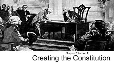 Creating the Constitution Chapter 2 Section 4. The Framers 12 of States show up to the Constitutional Convention Rhode Island didn't show 74 total delegates.