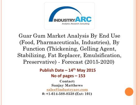 Guar Gum Market Analysis By End Use (Food, Pharmaceuticals, Industries), By Function (Thickening, Gelling Agent, Stabilizing, Fat Replacer, Emulsification,