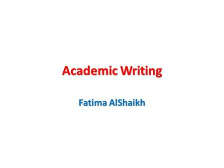 Academic Writing Fatima AlShaikh. A duty that you are assigned to perform or a task that is assigned or undertaken. For example: Research papers (most.