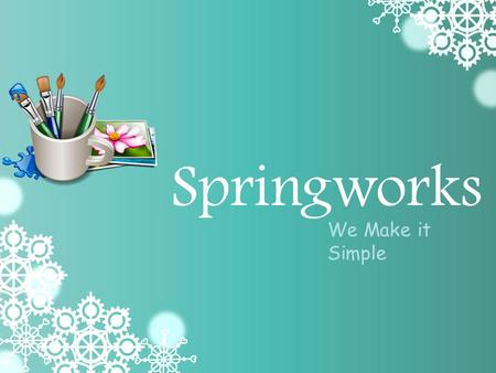 We Make it Simple Springworks. Welcome to Springworks Welcome to Springworks design, a corporate branding company in Singapore. Our firm is passionate.