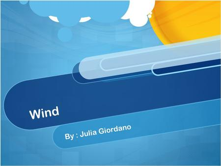 Wind By : Julia Giordano. What is wind energy ? Wind energy is renewable. Wind energy generates electricity by using wind turbines.