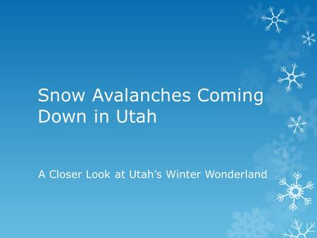Snow Avalanches Coming Down in Utah A Closer Look at Utah's Winter Wonderland.