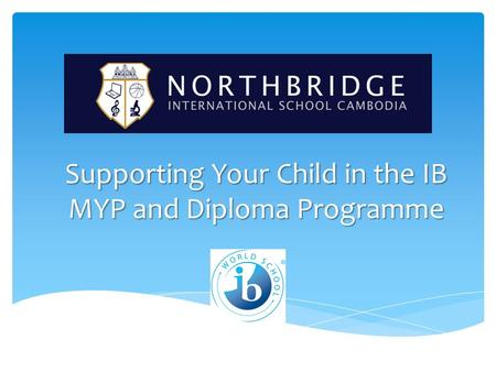 Supporting Your Child in the IB MYP and Diploma Programme.