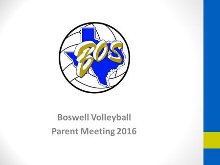 Boswell Volleyball Parent Meeting 2016. Coaching Staff Kevin Anderson – Varsity Head Coach Rafael Lopez – Varsity Assistant Coach.